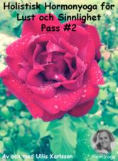 Holistisk Hormonyoga för Lust och Sinnlighet Pass #2