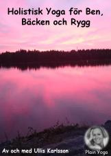 Holistisk Yoga för Ben, Bäcken och Rygg
