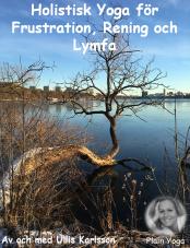 Holistisk Yoga för Frustration, Rening och Lymfa